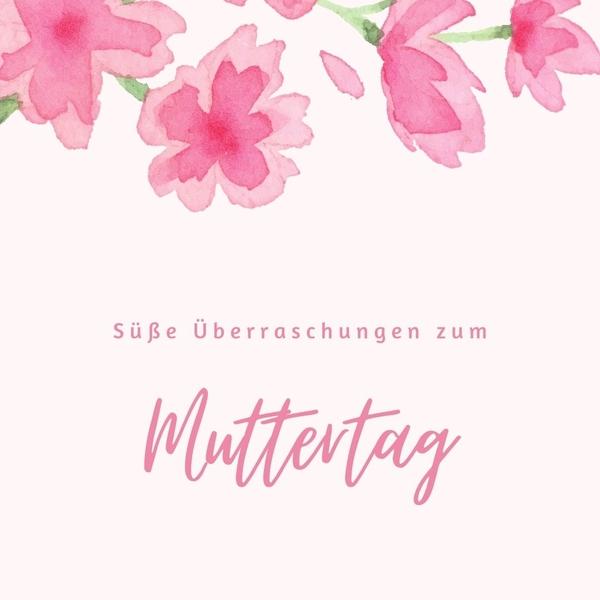 Süße Überraschungen zum Muttertag